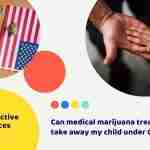 Can medical marijuana treatment take away my child under CPS
