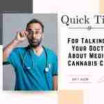 Quick Tips for talking to your doctor about medical marijuana card