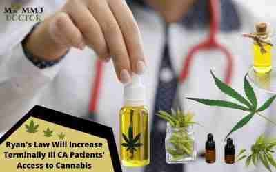 Ryan's Law Will Increase Terminally Ill CA Patients' Access to Cannabis